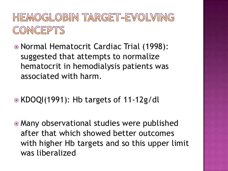Hemoglobin target-evolving concepts<br />Normal HematocritCardiac Trial (1998): suggested that attempts to normalize hemat...