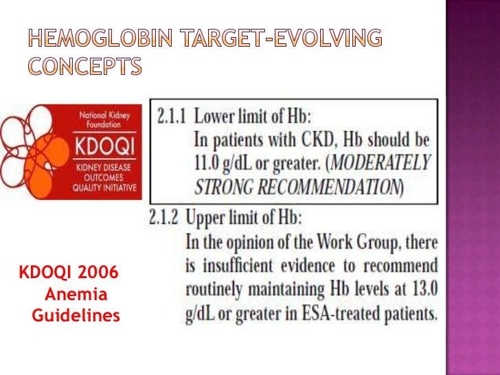 Hemoglobin target-evolving concepts<br />KDOQI 2006 Anemia Guidelines<br />