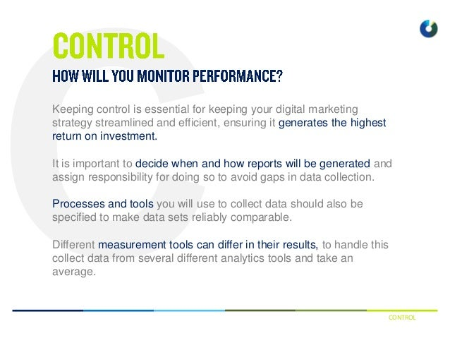 CONTROL Keeping control is essential for keeping your digital marketing strategy streamlined and efficient, ensuring it ge...