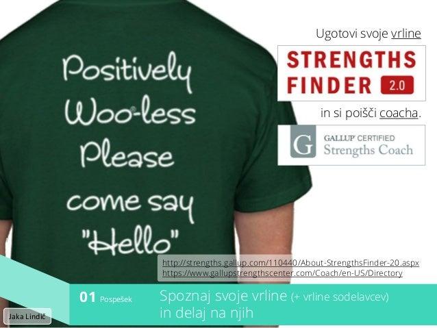 Ugotovi svoje vrline in si poišči coacha. Pospešek01 Spoznaj svoje vrline (+ vrline sodelavcev) in delaj na njih http://st...