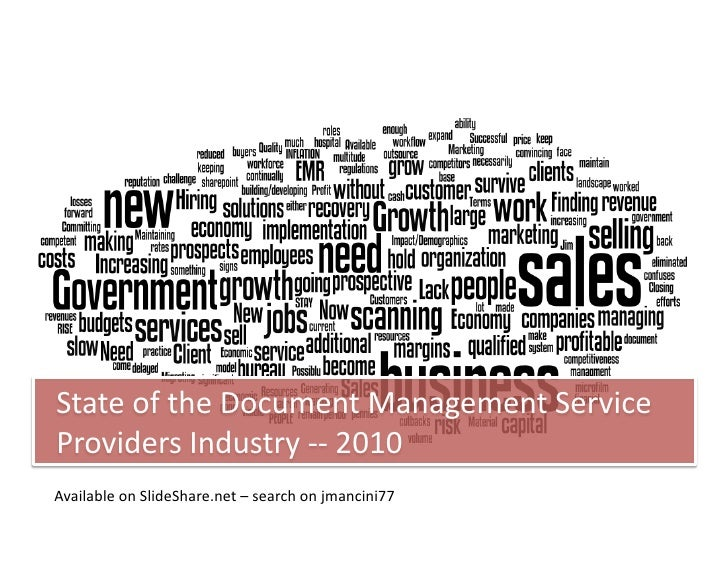 State	   of	   the	   Document	   Management	   Service	    Providers	   Industry	   -­‐-­‐	   2010	    Available	   on	  ...