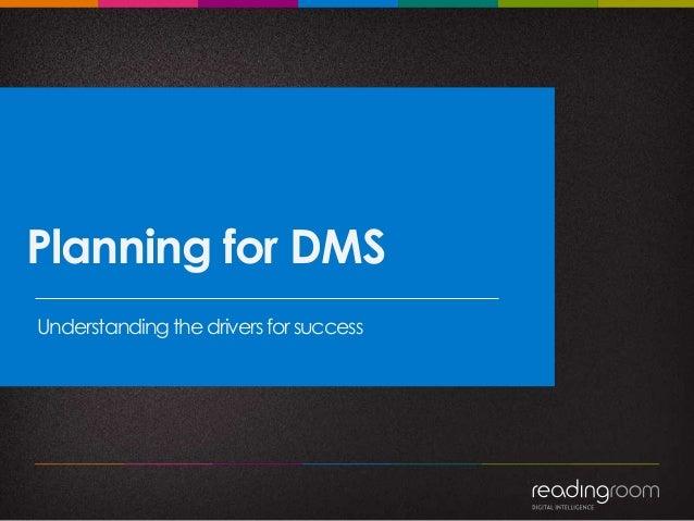 Understandingthedriversforsuccess Planning for DMS