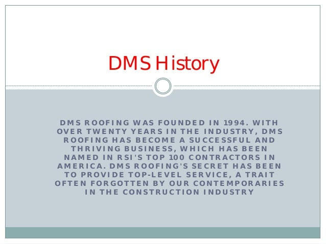 DMS History DMS ROOFING ...