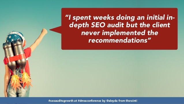 Developing SEO audits that maximize growth #dmssconference Slide 3