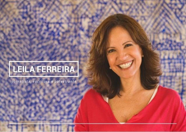 LEILA FERREIRA jornalista, escritora e palestrante