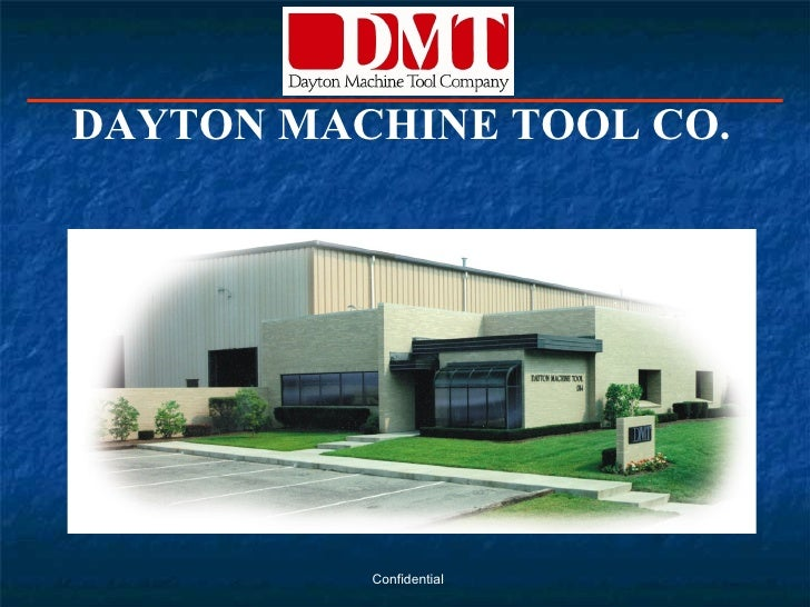 Confidential DAYTON MACHINE TOOL CO.