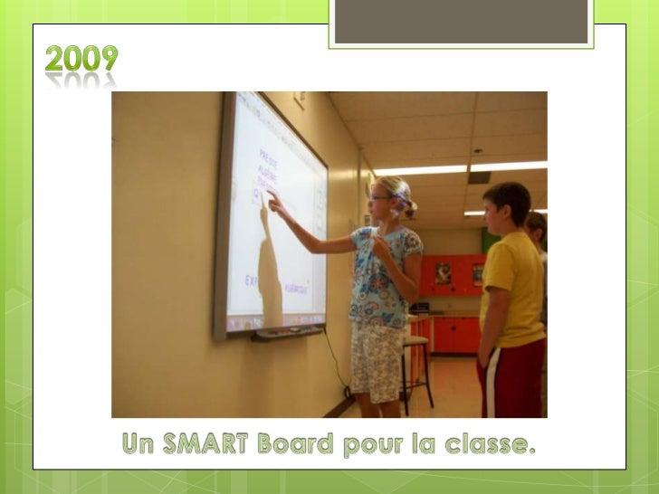 2009<br />Un SMART Board pour la classe.<br />
