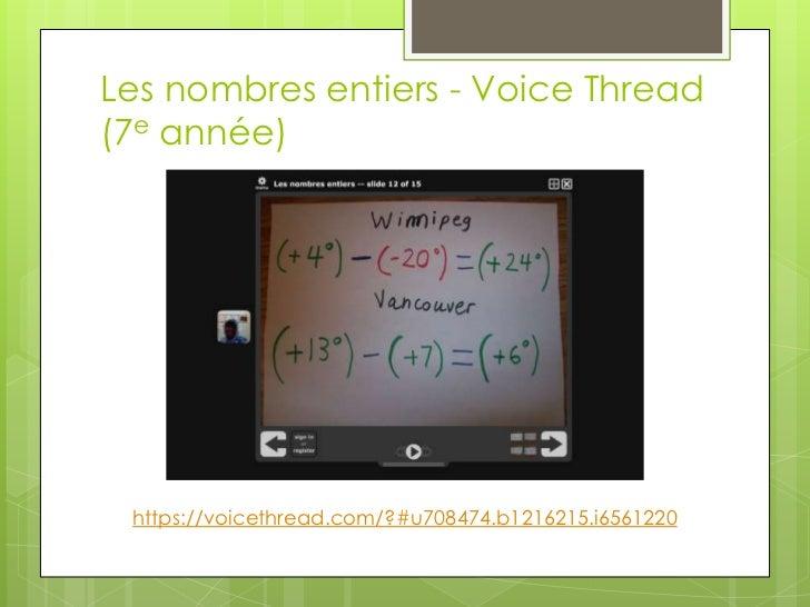 Les nombres entiers - Voice Thread (7e année)<br />https://voicethread.com/?#u708474.b1216215.i6561220<br />