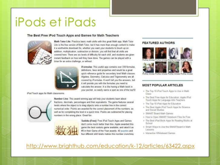 iPods et iPads<br />http://www.brighthub.com/education/k-12/articles/63422.aspx<br />
