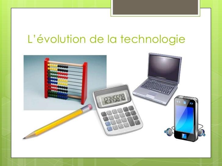 L'évolution de la technologie<br />