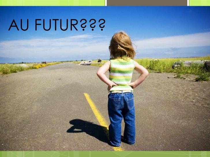AU FUTUR???<br />