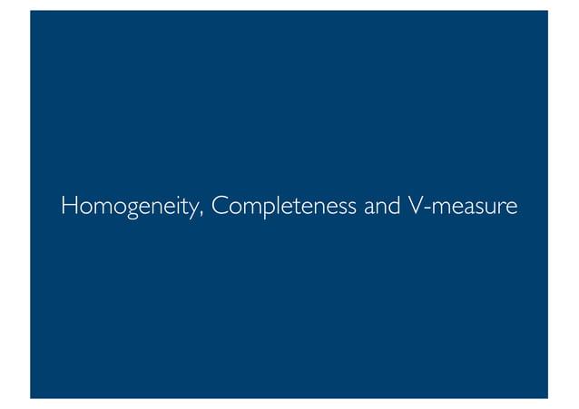 Prof. Pier Luca Lanzi Homogeneity, Completeness and V-measure 16