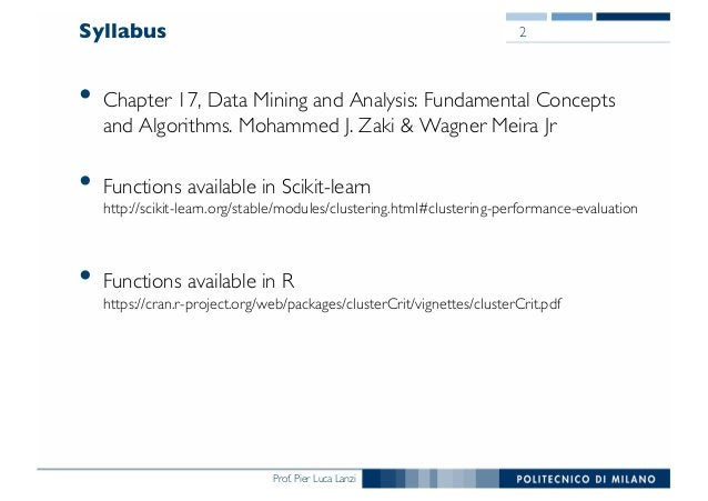 Prof. Pier Luca Lanzi Syllabus • Chapter 17, Data Mining and Analysis: Fundamental Concepts and Algorithms. Mohammed J. Za...