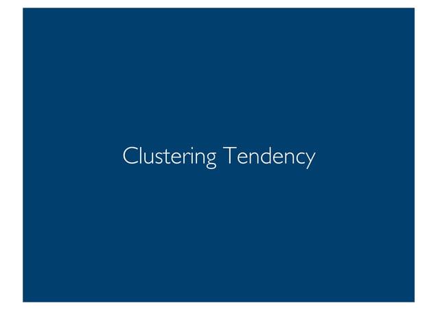 Prof. Pier Luca Lanzi Clustering Tendency