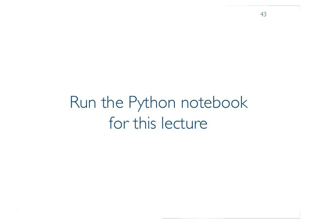Prof. Pier Luca Lanzi Run the Python notebook for this lecture 43