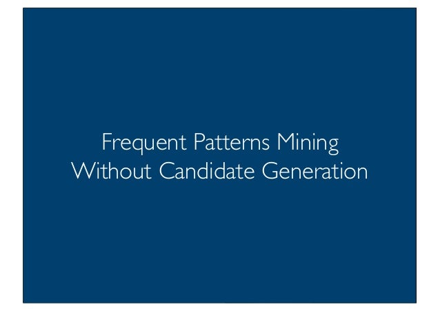 Prof. Pier Luca Lanzi Frequent Patterns Mining Without Candidate Generation