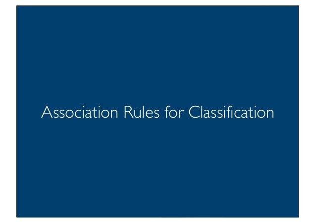 Prof. Pier Luca Lanzi Association Rules for Classification 76