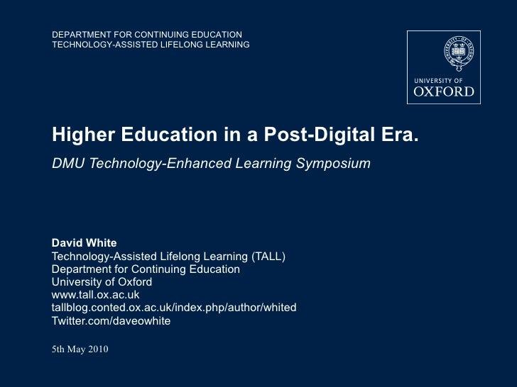 DEPARTMENT FOR CONTINUING EDUCATION TECHNOLOGY-ASSISTED LIFELONG LEARNING     Higher Education in a Post-Digital Era. DMU ...