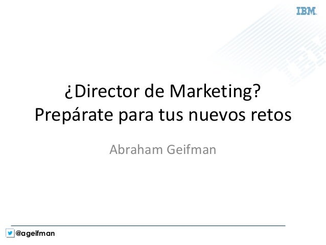 @ageifman  ¿Director de Marketing? Prepárate para tus nuevos retos  Abraham Geifman
