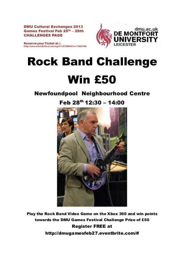 Rock Band Challenge                  Win £50   Newfoundpool Neighbourhood Centre              Feb 28th 12:30 – 14:00Play t...