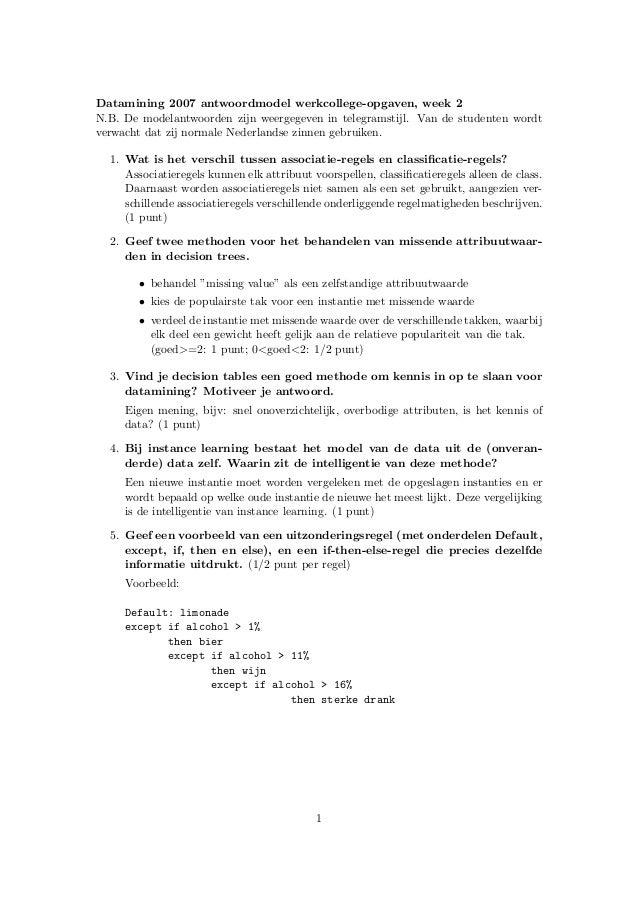 Datamining 2007 antwoordmodel werkcollege-opgaven, week 2 N.B. De modelantwoorden zijn weergegeven in telegramstijl. Van d...