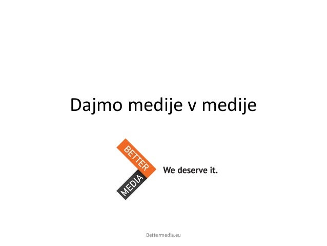 Dajmo medije v medije Bettermedia.eu