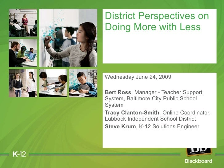 Wednesday June 24, 2009 Bert Ross , Manager - Teacher Support System, Baltimore City Public School System Tracy Clanton-Sm...