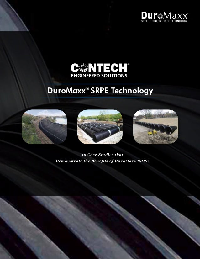 DuroMaxx® SRPE Technology ENGINEERED SOLUTIONS STEEL REINFORCED PE TECHNOLOGY 10 Case Studies that Demonstrate the Benefit...