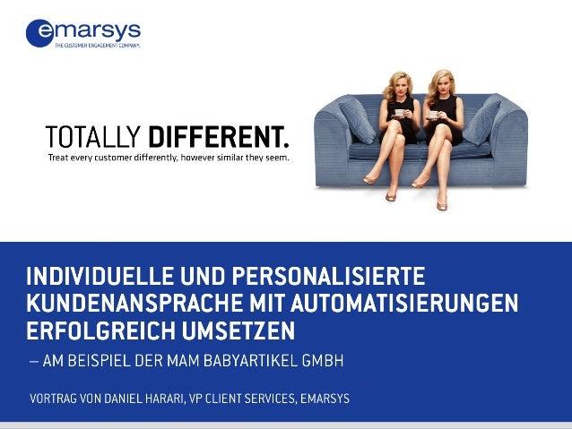 Der Kunde MAM Babyartikel GmbH Die MAM Babyartikel GmbH wurde 1976 gegründet. MAM stellt qualitativ hochwertige, innovativ...