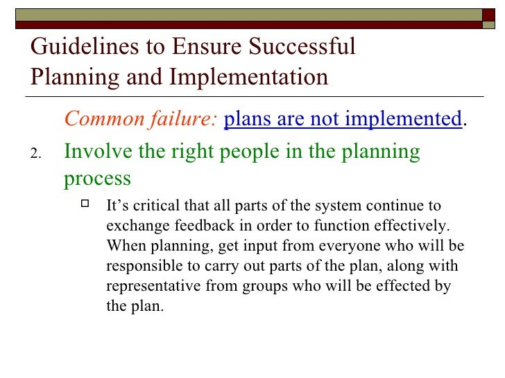 basic guidelines for successful planning process Strategic planning, strategic management, and strategy execution basics   effective strategic planning articulates not only where an organization is going  and the  and processes that organizations use to systematically coordinate and  align  while there are no absolute rules regarding the right framework, most  follow a.
