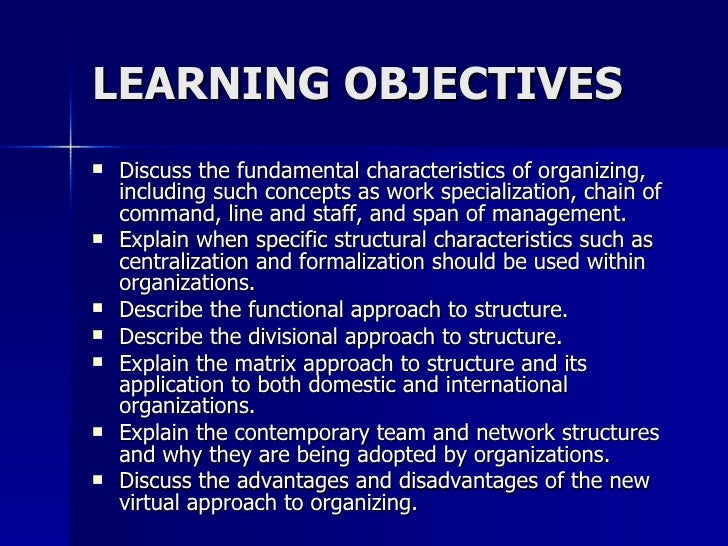 discuss the fundamental characteristics of organizing including such concepts as work specialization Organization by the similarity of characteristics or relatedness of the items this is a particularly useful approach when all the things being organized are of equal or unpredictable importance examples include topics of books in a bookstore or library and items in a department or grocery store.