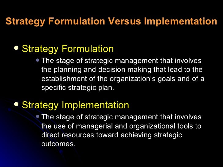 strategic formulation and implementation Compare strategy formulation with strategy implementation in terms of each being an art or a science strategy implementation is fraught with unknown qualities and the dynamics of change management must be carefully matched to the strategies if they are to succeed.