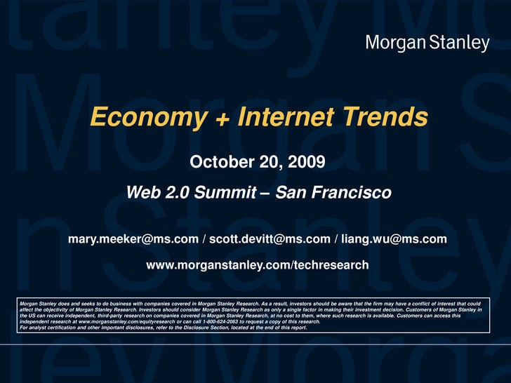 Economy + Internet TrendsOctober 20, 2009<br />Web 2.0 Summit – San Francisco<br />mary.meeker@ms.com / scott.devitt@ms.co...