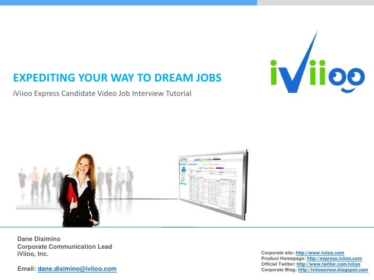 EXPEDITING YOUR WAY TO DREAM JOBS iViioo Express Candidate Video Job Interview Tutorial      Dane Disimino  Corporate Comm...