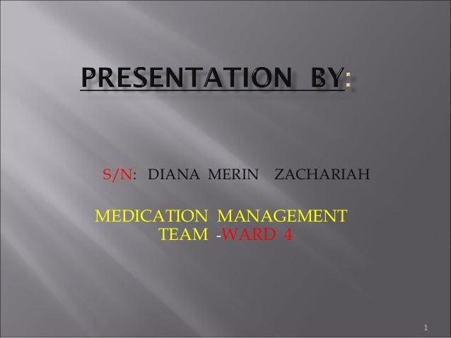 1 S/N: DIANA MERIN ZACHARIAH MEDICATION MANAGEMENT TEAM -WARD 4