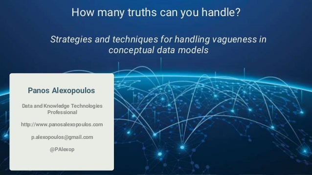 Panos Alexopoulos Data and Knowledge Technologies Professional http://www.panosalexopoulos.com p.alexopoulos@gmail.com @PA...