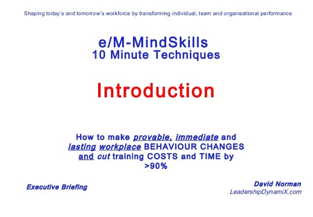 Click to start e/M-MindSkills 10 Minute Techniques Introduction How to make provable, immediate and lasting workplace BEHA...