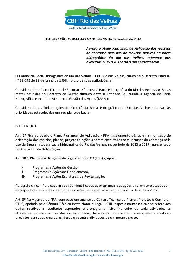 Rua dos Carijós, 150 – 10º andar - Centro - Belo Horizonte - MG - 30120-060 - (31) 3222-8350 cbhvelhas@cbhvelhas.org.br - ...