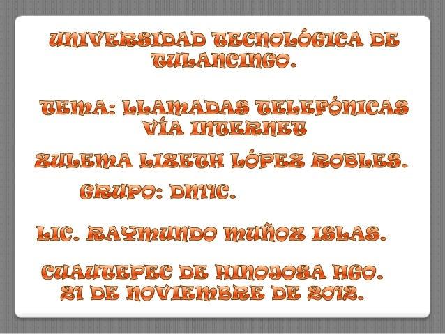 UNA LLAMADA VOIP CONSISTE EN TOMARVOZ, LLEVARLA A PAQUETE DE DATOS Y TRASMITIRLAMEDIANTE LA INTERNET, SIN NINGÚN COSTO DET...