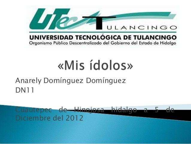 Anarely Domínguez DomínguezDN11Cuautepec de Hinojosa hidalgo a 5 deDiciembre del 2012
