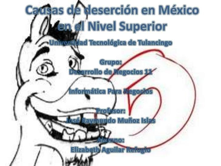 CAUSAS DE DESERCION EN MEXICO EN EL NIVEL SUPERIOR