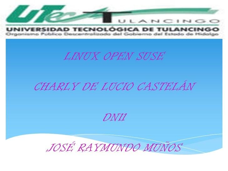 LINUX OPEN SUSECHARLY DE LUCIO CASTELÁN          DN11 JOSÉ RAYMUNDO MUÑOS