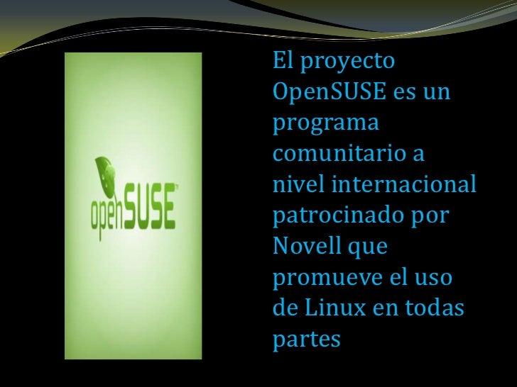 Novell adquiriera aSUSE Linux en2004, además de laempresa Ximian, formada por loscreadoresoriginales.