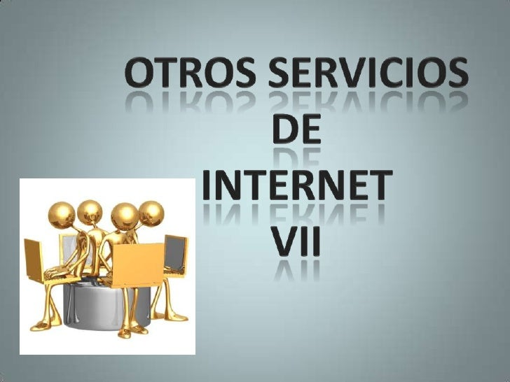 OTROS SERVICIOS DEINTERNET VII<br />