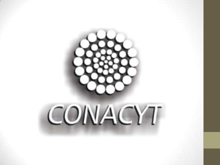 •Se crea del Consejo Nacional de Ciencia y Tecnología (CONACyT) y el 29 de Diciembre de 1970 es publicada la noticia en el...