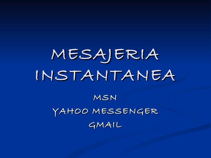 MESAJERIA INSTANTANEA MSN YAHOO MESSENGER GMAIL