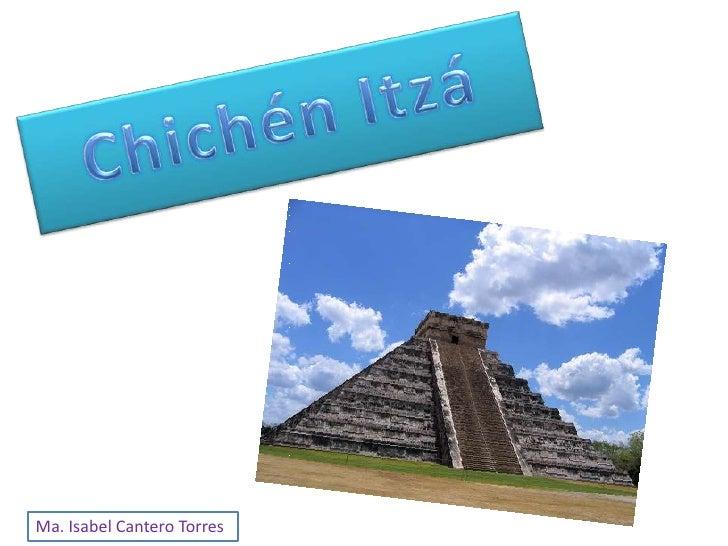 Chichén Itzá<br />Ma. Isabel Cantero Torres<br />