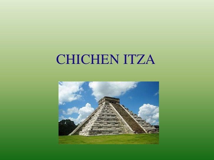 CHICHEN ITZA<br />