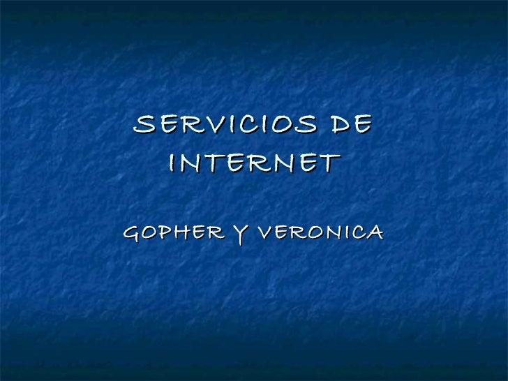 SERVICIOS DE INTERNET GOPHER Y VERONICA
