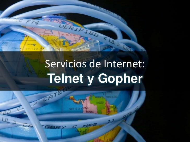 Servicios de Internet:Telnet y Gopher
